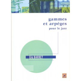 GAMMES ET ARPEGES POUR LE JAZZ - ERIC BARRET SB4049