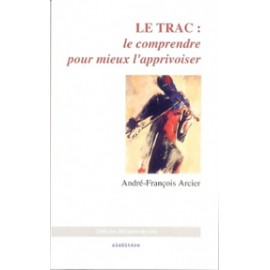 ARCIER LE TRAC LE COMPRENDRE POUR MIEUX L'APPRIVOISER