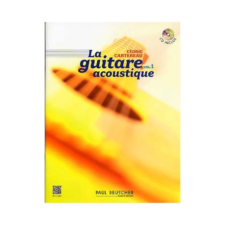 CARTEREAU LA GUITARE ACOUSTIQUE VOLUME 1 (PACK PARTITION+CD)PB1383