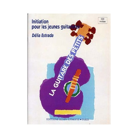 ESTRADA LA GUITARE DES PETITS HL25324 +CD (PACK PARTITION + CD)