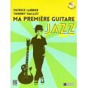 LARBIER / VAILLOT MA PREMIERE GUITARE JAZZ HL29103